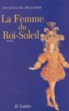 Jacqueline Duchêne - La Femme du Roi-Soleil.