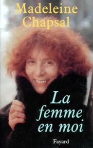 Madeleine Chapsal - La femme en moi.