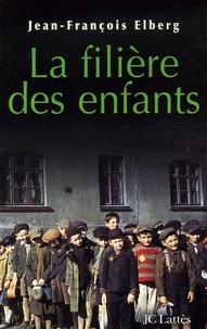 Jean-François Elberg - La filière des enfants.