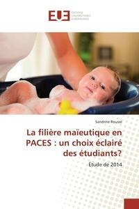 Sandrine Rousse - La filière maïeutique en PACES : un choix éclairé des étudiants ? - Etude de 2014.