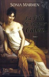 Sonia Marmen - La Fille du Pasteur Cullen Tome 1 : .