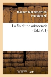 Maksim maksimovitch Kovalevski - La fin d'une aristocratie.