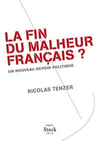 Nicolas Tenzer - La fin du malheur français ? - Un nouveau devoir politique.