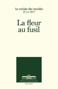 Ecole de guerre - La fleur au fusil - La croisée des mondes, 29 juin 2017.