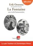 Erik Orsenna - La Fontaine, une école buissonnière. 1 CD audio MP3