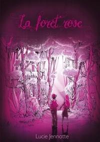 Lucie Jennotte - La Forêt Rose.