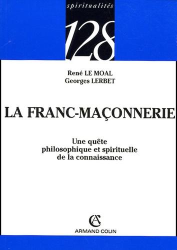 La Franc-Maçonnerie. Une quête philosophique et spirituelle de la connaissance