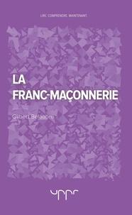 Gilbert Belaubre - La franc-maçonnerie.