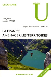 Yves Jean et Martin Vanier - La France : aménager les territoires.