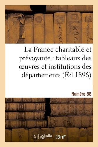 La France charitable et prévoyante : tableaux des oeuvres et institutions des départements.