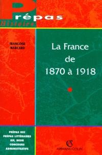 Françoise Marcard - LA FRANCE DE 1870 A 1918. - L'Ancrage de la République.