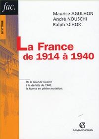 Maurice Agulhon et André Nouschi - La France de 1914 à 1940.