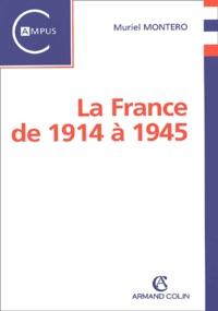 Muriel Montero - La France de 1914 à 1945.
