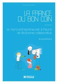 David Menascé - La France du bon coin - Le micro-entrepreneuriat à l'heure de l'économie collaborative.