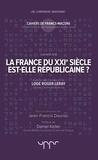Jean-Francis Dauriac - La France du XXIe siècle est-elle républicaine ?.