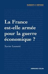 Xavier Leonetti - La France est-elle armée pour la guerre économique ?.