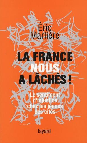 La France nous a lâchés !. Le sentiment d'injustice chez les jeunes des cités
