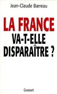 Jean-Claude Barreau - La France va-t-elle disparaître ?.