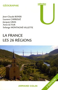 Jean-Claude Boyer et Laurent Carroué - La France - Les 26 régions.
