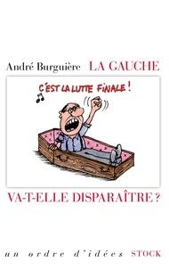 André Burguière - La gauche va-t-elle disparaître ?.