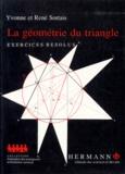 Yvonne Sortais et René Sortais - LA GEOMETRIE DU TRIANGLE - Exercices résolus.