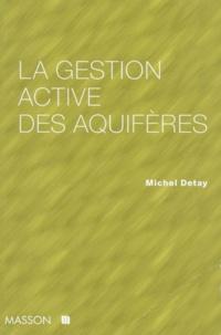 Michel Detay - La gestion active des aquifères.