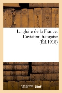 E. Paul - La gloire de la France. L'aviation française.
