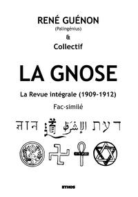 René Guénon - La Gnose - La Revue intégrale (1909-1912); Fac-similé.
