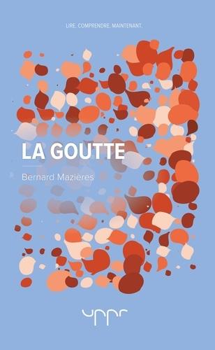 Bernard Mazières - La goutte.
