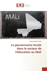 Moussa Traoré - La gouvernance locale dans le secteur de l'éducation au Mali.