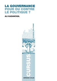 Ali Kazancigil - La gouvernance - Pour ou contre le politique ?.