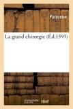 Paracelse - La grand chirurgie de Philippe Aoréole Théophraste Paracelse.