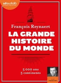 François Reynaert - La Grande Histoire du monde. 2 CD audio MP3