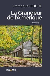 Emmanuel Roche - La grandeur de l'Amérique.