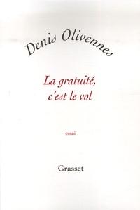 Denis Olivennes - La gratuité, c'est le vol - Quand le piratage tue la culture.