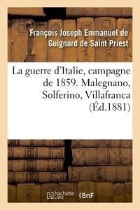 Saint priest françois joseph e De - La guerre d'Italie, campagne de 1859. Malegnano, Solferino, Villafranca.