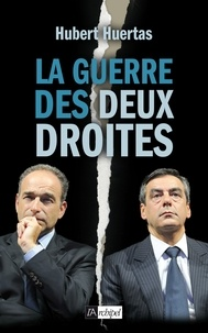 cf5166dc3ae La guerre des deux droites. Hubert Huertas - Decitre - 9782809809985 ...