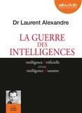 Laurent Alexandre et Arnaud Romain - La guerre des intelligences. 1 CD audio MP3