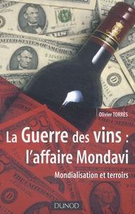 Olivier Torrès - La Guerre des vins : l'affaire Mondavi - Mondialisation et terroirs.