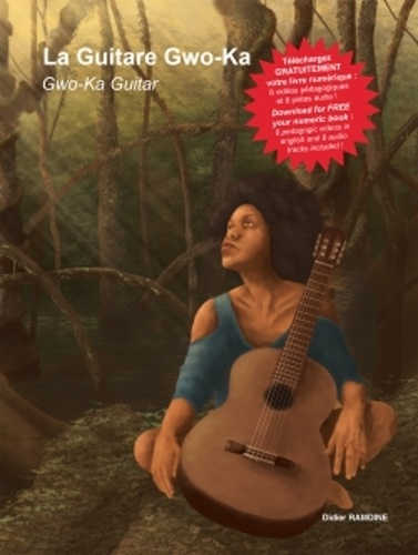 La guitare gwo-ka. Avec 1 ebook