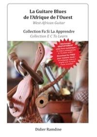 Didier Ramdine - La guitare ouest-africaine - Avec 1 ebook.