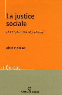 Alain Policar - La justice sociale - Les enjeux du pluralisme.