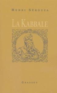 Henri Sérouya - La Kabbale - Ses origines, sa psychologie mystique, sa métaphysique.