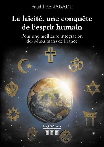 Foudil Benabadji - La laïcité, une conquête de l'esprit humain - Une meilleure intégration des musulmans de France par l'Education nationale.