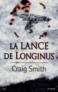 Craig Smith - La Lance de Longinus.