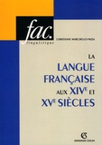 Christiane Marchello-Nizia - La langue française aux XIVe et XVe siècles.