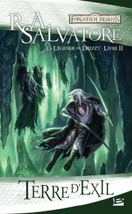R-A Salvatore - La Légende de Drizzt Tome 2 : Terre d'exil.