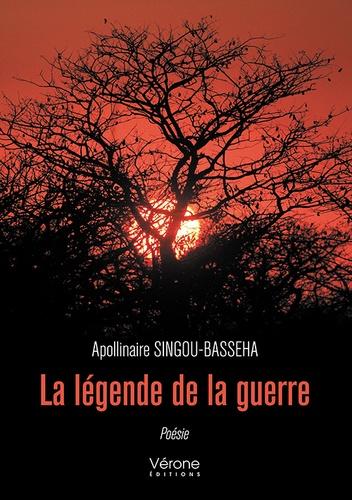 Apollinaire Singou-Basseha - La légende de la guerre.