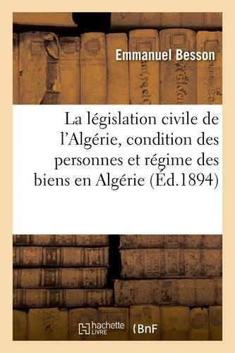 Emmanuel Besson - La législation civile de l'Algérie, étude sur la condition des personnes.