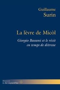 Guillaume Surin - La lèvre de Micòl - Giorgio Bassani et le récit en temps de détresse.
